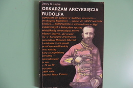 Oskarzam Arcyksiecia Rudolfa - Mayerling - Jerzy S. Latka 1988 - Livre Archiduc Rodolphe En Polonais - Livres, BD, Revues