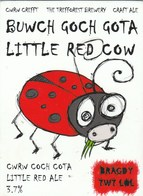 BRAGDY TWT LOL TREFFOREST BREWERY (PONTYPRIDD, WALES) - LITTLE RED COW - PUMP CLIP FRONT - Signs
