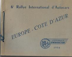 Autocar Voyage Transcar 1956. Programme  18 Pages 6 Eme Rallye International D'autocars. Grand Format - Programmi