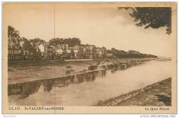 80  SAINT VALERY SUR SOMME N° 715 - LE QUAI BLAVET - Saint Valery Sur Somme
