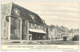 80  SAINT VALERY SUR SOMME N° 728 - VIEUX MAGNASIN AU SEL - Saint Valery Sur Somme