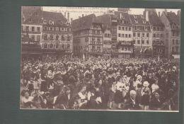 CPA (67) Strasbourg  -  14 Juillet 1919 - Chant De La Marseillaise Par Toute La Foule Place Kléber - Strasbourg