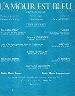 PARTITION MUSIQUE.L'AMOUR EST BLEU. PIERRE COUR.ANDRE POPP.POURCEL.BARCLAY.LUCCIONI  Achat Immédiat - Partitions Musicales Anciennes