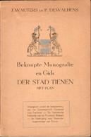 Tienen, Tirlemont,Thienen, Beknopte Monografie En Gids Der Stzd Tienen, J.Wauters/P.Dewalhens - Tienen