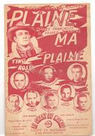 Partitions PLAINE, MA PLAINE Paroles Française De Francis Blanche Editions LE CHANT DU MONDE De 1945 - Partitions Musicales Anciennes