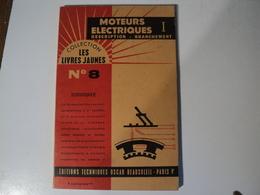 COLLECTION LIVRES JAUNES Nー8. MOTEURS ELECTRIQUES 1ー PARTIE. 1962 EDITIONS TECHNIQUES OSCAR BEAUSOLEIL. NOMBREUX SCHEM - Bricolage / Technique