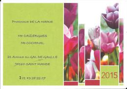 Calendrier De Poche Publicitaire , Année 2015 , Pharmacie De La Mairie , 94160 Saint Mandé , Tulipes - Calendari