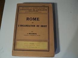 L EVOLUTION DE L HUMANITE TOME 19. ROME ET L ORGANISATION DU DROIT. 1924 PAR J. DECLAREUIL PROFESSEUR A L UNIVERSITE DE - Histoire