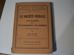 L EVOLUTION DE L HUMANITE TOME 34 BIS. 1940. LA SOCIETE FEODALE AUX EDITIONS ALBIN MICHEL PAR MARC BLOCH PROFESSEUR A L - Histoire