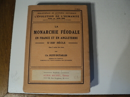 L EVOLUTION DE L HUMANITE TOME 41. LA MONARCHIE FEODALE EN FRANCE ET ANGLETERRE. 1933 X° / XIII° SIECLE. PAR CH. PETIT - Histoire
