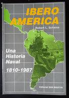 Iberoamérica, Una Historia Naval 1810-1987 Robert L. Scheina Editorial San Martín - Livres, BD, Revues