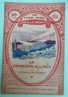 LA CONQUETE DE LA MER Par Henri PELLIER Et Marcel MAINFROY - Collection Les Livres Roses Pour La Jeunesse - N°425 - Books, Magazines, Comics
