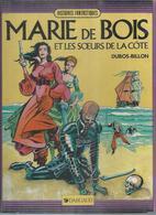 """"""" MARIE DE BOIS ET LES SOEURS DE LA COTE  """". ( DUBOS/BILLON )  DARGAUD - Non Classés"""