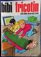 BIBI Fricotin N° 73 - BIBI FRICOTIN Déménageur - ( 1972 ) . - Bibi Fricotin