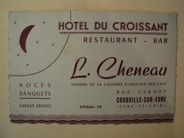 VIEILLE CARTE DE VISITE HOTEL DU CROISSANT. ANNEES 50. L. CHENEAU. 28 RESTAURANT BAR. RUE CARNOT A COURVILLE SUR EURE. - Visiting Cards