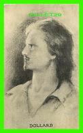 PERSONNAGES HISTORIQUES - DOLLARD, PAR BERTHE LeMOYNE - CIRCULÉE EN 1924 - L'ACTION FRANÇAISE, MONTRÉAL - - Personnages Historiques