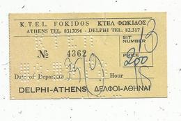 Ticket D'entrée , Gréce , DELPHI-ATHENS , K.T.E.L. FOKIDOS - Biglietti D'ingresso