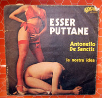 "ANTONELLO DE SANCTIS ESSER PUTTANE  COVER NO VINYL 45 GIRI - 7"" - Accessori & Bustine"