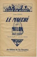 Saynète Bouffe En 1 Acte Pour Enfants - Le Marché De Melon Sous Cloche - Théatre - Girard Editions Du Cep Beaujolais - Scores & Partitions