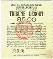 Ticket Entrée. Voetbal/Football. Royal Sporting Club Anderlechtois. Tribune Debout. - Biglietti D'ingresso