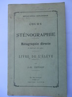 Livret De Cours De STENOGRAPHIE- 9ème édition -  Par J.B. ESTOUP - Année Début 1900  - 58 Pages - 15 Photos - Supplies And Equipment