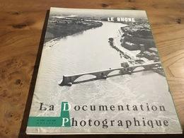 164/  LA DOCUMENTATION PHOTOGRAPHIQUE N° 5 214 AVRIL 1961 LE RHONE - Geschichte
