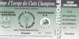 COUPE D'EUROPE 1ER Tour-DES CLUBS CHAMPIONS-STADE VELODROME -OM/GLENTORAN F.C.N°0087- PLACE PREMIERE - Biglietti D'ingresso