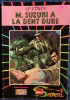 J.P. Conty - M. Suzuki A La Dent Dure - Collection Le Serpent  N° 25  - ( 1975 ) . - Bücher, Zeitschriften, Comics