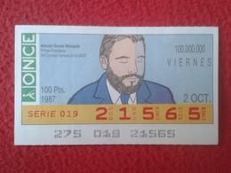 CUPÓN DE ONCE SPANISH LOTTERY CIEGOS SPAIN LOTERÍA BLIND ESPAGNE 1987 ANTONIO VICENTE MOSQUETE PRIMER PRESIDENTE ONCE VE - Lottery Tickets