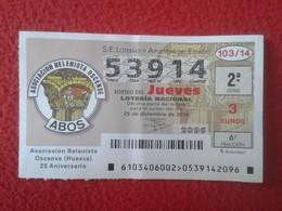 SPAIN ESPAGNE DÉCIMO DE LOTERÍA NACIONAL NATIONAL LOTTERY LOTERIE NATIONALE ASOCIACIÓN BELENISTA HUESCA BELÉN BELENES - Lottery Tickets