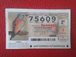 SPAIN ESPAGNE DÉCIMO DE LOTERÍA NACIONAL NATIONAL LOTTERY LOTERIE NATIONALE FAUNA FAUNE CARRACA EUROPEA BIRD PÁJARO VER - Lottery Tickets