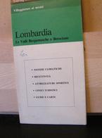 MONDOSORPRESA, (LB20) MAPPA LOMBARDIA LE VALLI BERGAMESCHE E BRESCIANE  1987 - Carte Topografiche