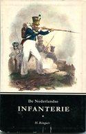 De Nederlandse Infanterie Ringoir Hollande Pays Bas Armée Uniformes Hollandais Nederland  Armee - Livres