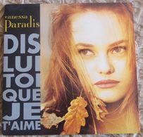 45 T  VANESSA PARADIS   **   DIS LUI TOI QUE JE T AIME    ** GAINSBOURG - Vinyl Records