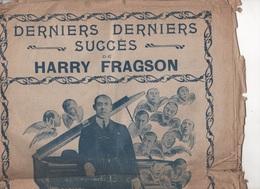 REPERTOIRE HARRY FRAGSON - EN AVANT LES P'TITS GARS / AH C'QU'ON S'AIMAIT / NOTRE PRESIDENT / LA PARISIENNE Y'A QU'CA / - Partitions Musicales Anciennes
