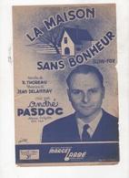 LA MAISON SANS BONHEUR - SLOW FOX CREE PAR ANDRE PASDOC - PAROLES DE R. THOREAU MUSIQUE DE JEAN DELANNAY - 1942 - Partitions Musicales Anciennes