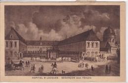 25 BESANCON Sous L'empire Hôpital Saint Jacques - Besancon