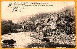 Le Pont Du Chemin De Fer Sur L'Allier Près Monistrol - Edit. D.P. - Cliché VAZEILLE - 1909 - Non Classés