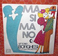 """VITTORIO BORGHESI MA SI MA NO  COVER NO VINYL 45 GIRI - 7"""" - Accessori & Bustine"""