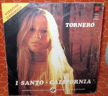 """SANTO CALIFORNIA TORNERO'  COVER NO VINYL 45 GIRI - 7"""" - Accessori & Bustine"""