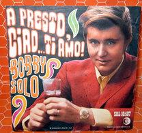 """BOBBY SOLO A PRESTO, CIAO TI AMO! COVER NO VINYL 45 GIRI - 7"""" - Accessori & Bustine"""