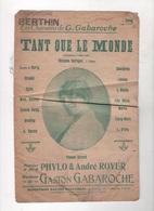 TANT QUE LE MONDE - YVONNE SERARD - MUSIQUE GASTON GABAROCHE PAROLES PHYLO & ANDRE ROYER - CACHET REPERTOIRE BERTHIN - Scores & Partitions
