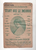 TANT QUE LE MONDE - YVONNE SERARD - MUSIQUE GASTON GABAROCHE PAROLES PHYLO & ANDRE ROYER - CACHET REPERTOIRE BERTHIN - Partitions Musicales Anciennes