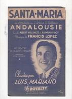 SANTA MARIA DE L'OPERETTE ANDALOUSIE - MUSIQUE DE FRANCIS LOPEZ - CHANTEE PAR LUIS MARIANO THEATRE DE GAITE LYRIQUE 1947 - Partitions Musicales Anciennes