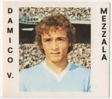 CALCIATORI CREMA ANNO 1977 / 78 - LAZIO (DAMICO V.) FIGURINA Numero 160 - Stickers
