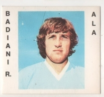 CALCIATORI CREMA ANNO 1977 / 78 - LAZIO (BADIANI R.) FIGURINA Numero 161 - Stickers