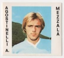 CALCIATORI CREMA ANNO 1977 / 78 - LAZIO (AGOSTINELLI A.) FIGURINA Numero 158 - Stickers