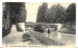 ~  JP  ~ 51  ~ CHALONS - Sur -  MARNE  ~ Pont Du Canal Louis  XII     ~ - Châlons-sur-Marne