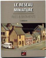 """Réseau Miniature   """"rues Et Batiments""""   éditions Loco Revue   1993 - Books And Magazines"""
