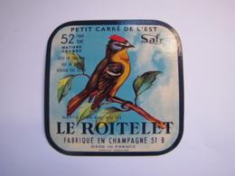 Etiquette De Fromage LE ROITELET Petit Carré De L'Est Export Fabriqué En CHAMPAGNE 52% 51-B - Fromage